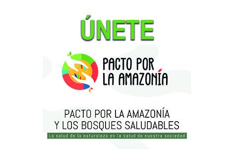 Únete al Pacto por la Amazonía
